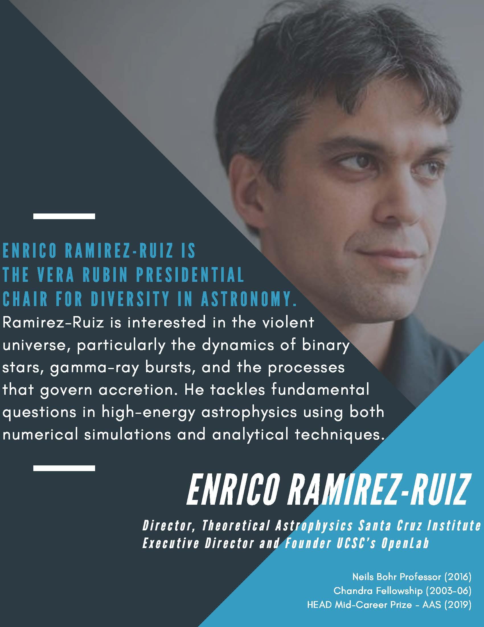 Enrico Ramirez-Ruiz is the Vera Rubin Presidential Chair for Diversity in Astronomy