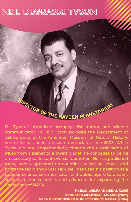 Neil DeGrasse Tyson is an American astrophysicist, author and science communicator